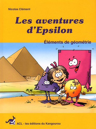 Les aventures d'Epsilon : Tome 1, Eléments de géométrie par Nicolas Clément