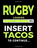 Rugby Loading 75% Insert Tacos To Continue: Sketchbook For Drawing - Dartan Creations, Tara Hayward