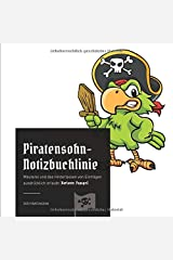 Piratensohn-Notizbuchlinie: Meuterei und das Hinterlassen von Einträgen ausdrücklich erlaubt (Variante: Papagei) Taschenbuch