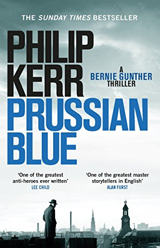 Prussian Blue: Bernie Gunther Thriller 12 (English Edition)