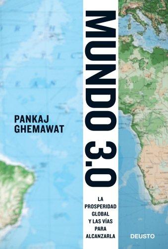 Descargar Libro Mundo 3.0: La prosperidad global y las vías para alcanzarla de Pankaj Ghemawat