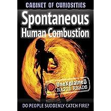 Spontaneous Human Combustion (UneXplained Rapid Reads)
