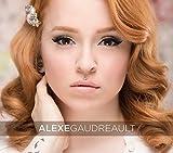 Songtexte von Alexe Gaudreault - Alexe Gaudreault