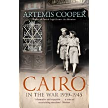 Cairo in the War: 1939-45 (English Edition)
