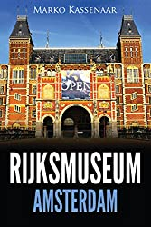 Rijksmuseum Amsterdam: Highlights of the Collection (Amsterdam Museum EBooks Book 1) (English Edition)