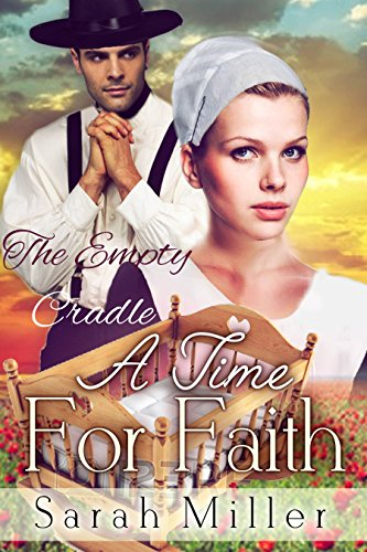 A Time For Faith The Empty Cradle Inspirational Amish Romance Amish The Englischer Romance Series Book 3