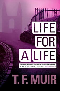 Life For A Life (DCI Andy Gilchrist) von [Muir, T.F.]