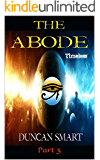 The Abode, Part 3: Timeless