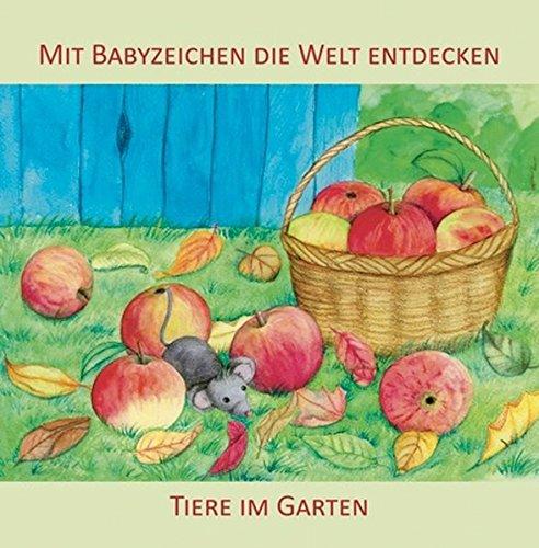 Mit Babyzeichen die Welt entdecken: Tiere im Garten