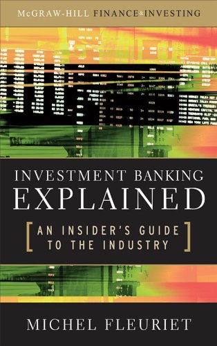 investment-banking-explained-an-insiders-guide-to-the-industry-an-insiders-guide-to-the-industry
