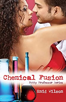 Chemical Fusion (Romantic Suspense) (Nutty Professor Book 1) (English Edition) di [Wilson, Enid]