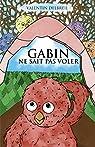 Gabin ne sait pas voler par Delbreil