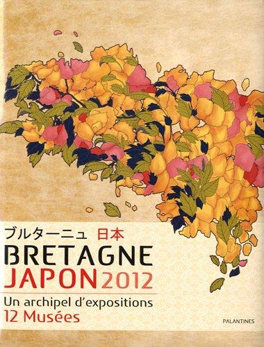 Bretagne Japon 2012 : Un archipel d'expositions, 12 musées