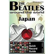 The Beatles - Japan - A Quick Record Guide: Full Color Discography (1964-1970) (The Beatles Around The World) (English Edition)