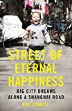 Front cover for the book Street of Eternal Happiness: Big City Dreams Along a Shanghai Road by Rob Schmitz