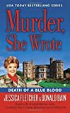 Murder, She Wrote: Death of a Blue Blood by Jessica Fletcher (2015-09-01)