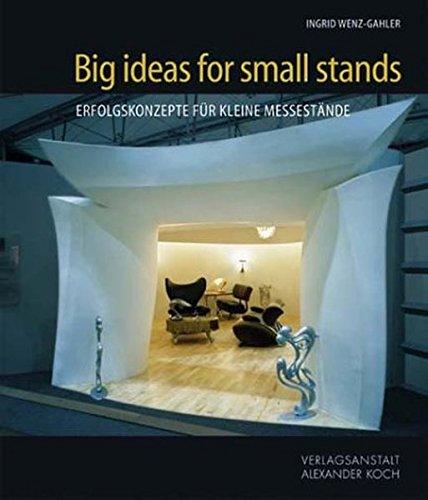Big Ideas for Small Stands: Erfolgskonzepte für kleine Messestände (Messestand)