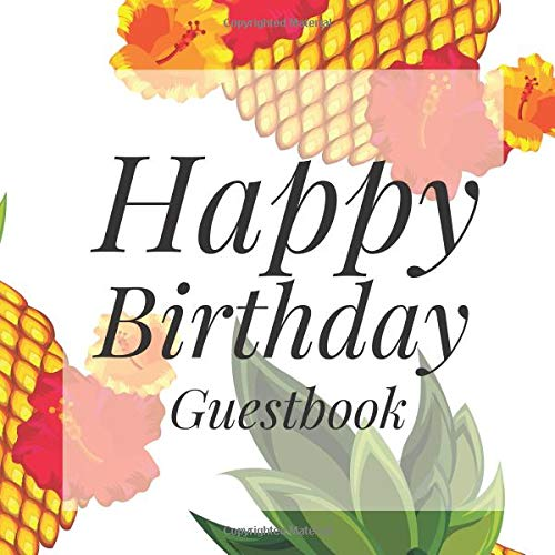 Happy Birthday Guestbook: Luau Tropical Signing Celebration Guest Book w/ Photo Space Gift Log-Party Event Reception Visitor Advice Wishes Message ... Elegant Accessories Sweet Idea Scrapbook (Für Kinder Luau Party-ideen)