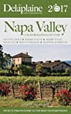 NAPA VALLEY - The Delaplaine 2017 Long Weekend Guide (Long Weekend Guides)
