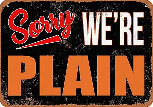 HiSign Sorry We're Plain Zinn Wand Zeichen Retro Eisenmalerei Weinlese-Metallplakette Deko-Poster zum Zuhause Yard Straße Geschäft Bar Cafe Plain Zinn