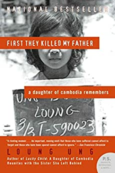 First They Killed My Father: A Daughter of Cambodia Remembers von [Ung, Loung]