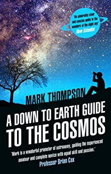 A Down to Earth Guide to the Cosmos di [Thompson, Mark]
