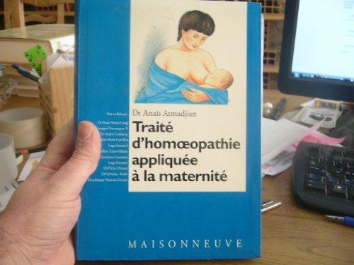 Traité d'homoeopathie appliquée à la maternité par Anaïs Atmadjian