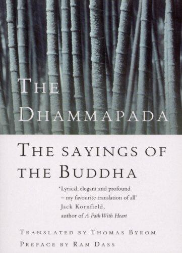 The Dhammapada: The Sayings of the Buddha: The Saying of the Buddha