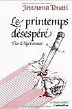 Le printemps désespéré - Vies d'algériennes