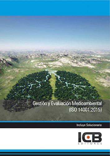 Gestión y Evaluación Medioambiental (Iso 14001:2015) por ICB Editores