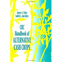 CRC Handbook of Alternative Cash Crops by James A. Duke (1993-08-16)