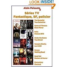 Séries TV : fantastique SF policier (Les guides des séries télé de SF t. 3) (French Edition)