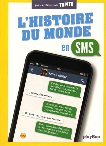 HISTOIRE DU MONDE EN SMS (L') by LAURENT MOREAU