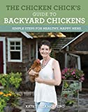 #6: The Chicken Chick's Guide to Backyard Chickens: Simple Steps for Healthy, Happy Hens