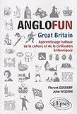 Anglofun : Great Britain / Florent Gusdorf, John Wisdom | Wisdom, John (1948-....). auteur