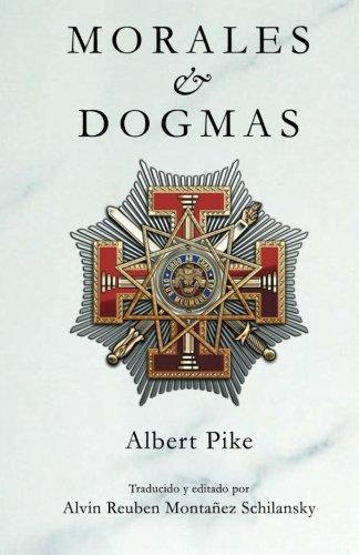 Morales & Dogmas: El Verdadero Significado de la Masonería
