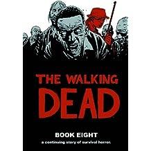 The Walking Dead Book 8 by Robert Kirkman (2012-09-26)