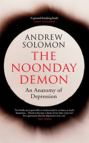 The Noonday Demon (English Edition) por Andrew Solomon