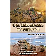 Light Tanks of France in the World War II: Unique modern and old world war technology