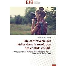 Rôle controversé des médias dans la résolution des conflits en rdc