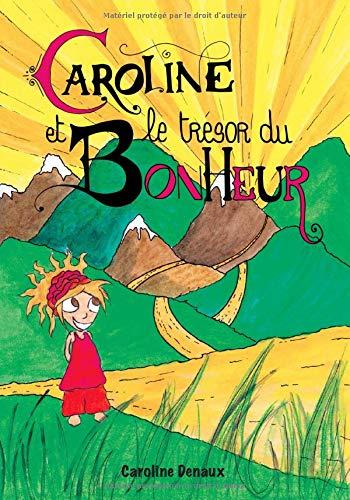 Caroline et le trésor du bonheur par Caroline Denaux