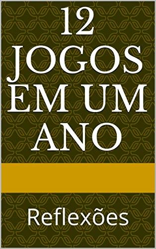 12 Jogos em um ano: Reflexões (Portuguese Edition)