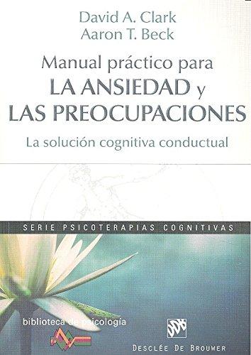 Manual práctico para la ansiedad y las preocupaciones