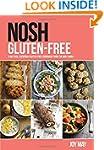 Nosh Gluten-Free: A No-Fuss, Everyday...