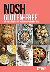 Nosh Gluten-Free: A No-Fuss, Everyday Gluten-Free Cookbook from the May Family
