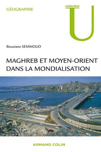 Maghreb et Moyen-Orient dans la mondialisation par Bouziane Semmoud