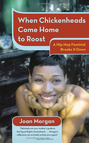When Chicken-Heads Come Home to Roost: A Hip-Hop Feminist Breaks it Down