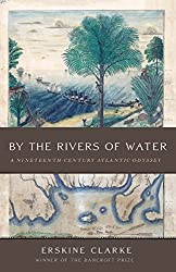By the Rivers of Water: A Nineteenth-Century Atlantic Odyssey (English Edition)