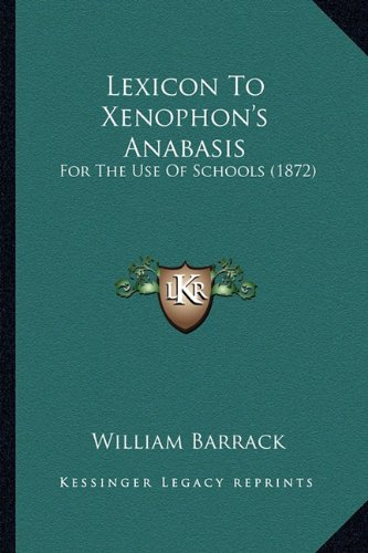 Lexicon to Xenophon's Anabasis: For the Use of Schools (1872)