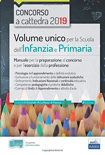 Volume unico per la Scuola dell'Infanzia e Primaria: Manuale per la preparazione al concorso e per l'esercizio della professione